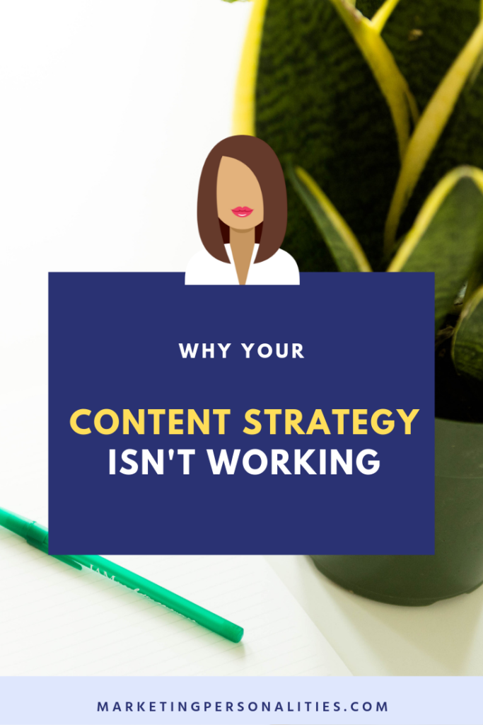 Why Your Content Strategy Isn't Working, Blog Post by Brit Kolo of MarketingPersonalities.com