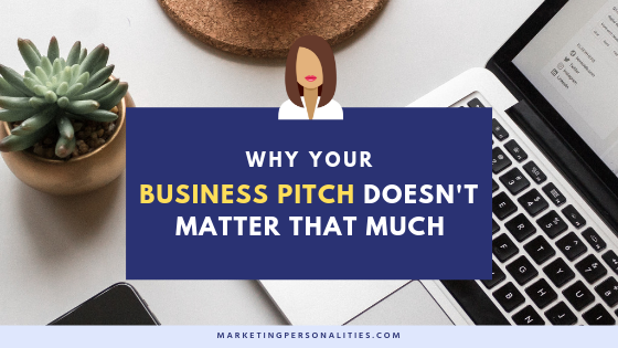 Why your business pitch doesn't matter that much and what you really need to know about public relations, from marketingpersonalities.com