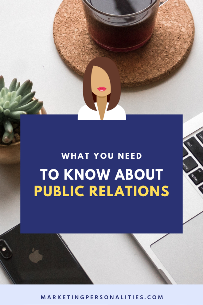 What You Need to Know About Public Relations, Blog Post by Brit Kolo of MarketingPersonalities.com