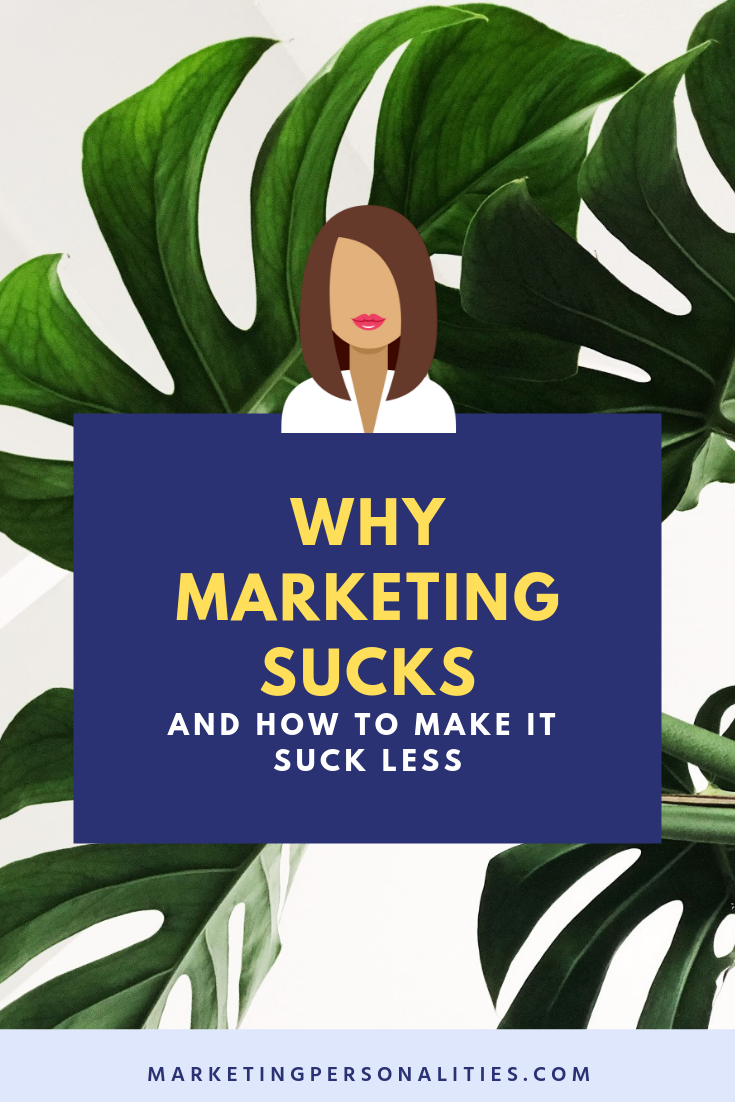 Why marketing sucks and how to make it suck less, blog post from MarketingPersonalities.com