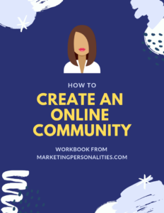 How to Create an Online Community Workbook from MarketingPersonalities.com, FREE marketing workbook, ENTP INFP ENFJ ENFP ISFJ ESTJ ESFJ ISFP