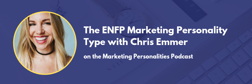 The ENFP Marketing Personality Type with Chris Emmer of Sweaty Wisdom on the Marketing Personalities Podcast hosted by Brit Kolo of MarketingPersonalities.com