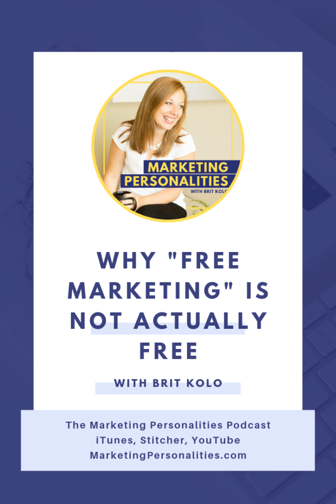 "Don't get it twisted - ""free marketing"" is NOT actually free! Listen in to this Marketing Personalities Podcast to find out why"