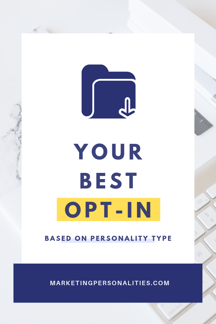Your best opt-in based on personality type, from Brit Kolo of Marketing Personalities, an expert training as part of the Opt In Party Summit 2019