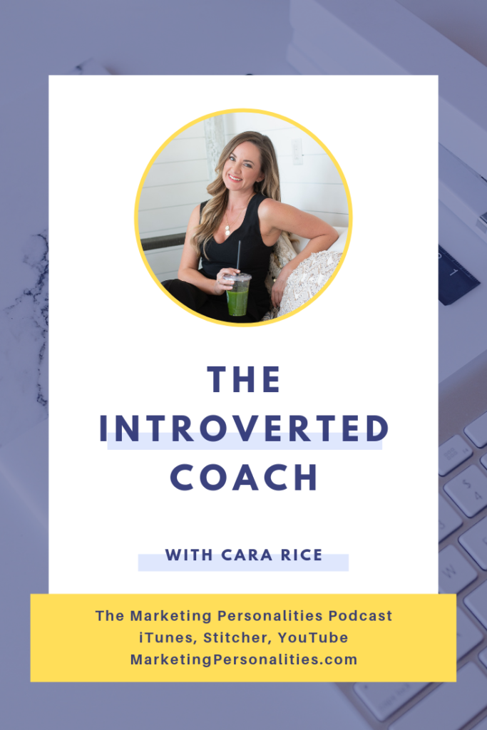 How can I succeed as an Introverted Coach? Listen in to this conversation with Cara Rice on the Marketing Personalities Podcast
