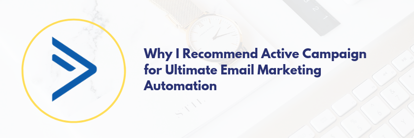 Why I use Active Campaign for Ultimate Email Marketing and Automation