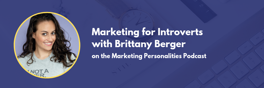 Learn how to leverage a PR strategy, even as an Introvert! In this episode, you'll learn how to create and remix your content in a way that gets your business VISIBLE without you yourself being pushed out of your introverted comfort zone in this conversation with Brittany Berger on the Marketing Personalities Podcast with Brit Kolo