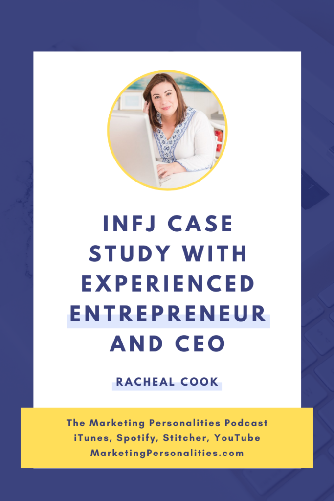 Case Study with Experienced Entrepreneur and CEO, INFJ Marketing Personality Type, Racheal Cook on the Marketing Personalities Podcast hosted by Brit Kolo
